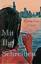 Mit Ihr Schreiben || Texting Story by Maveth_