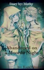 Abandoned on a Moonlit Night by KagaMiku012
