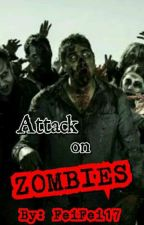 Attack on Zombies (Levi x Reader) by FeiFei17