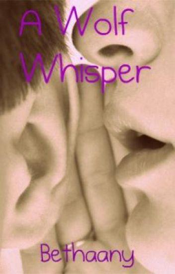 A Wolf Whisper