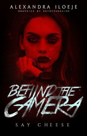 Behind The Camera (Coming Soon)  by SnareTerror