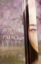 A rebelde do palácio by LeetiMar