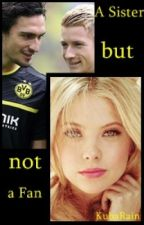 A Sister but not a Fan (Mats Hummels, Marco Reus & BVB FF) by KubaRain
