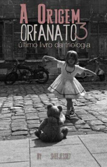 Orfanato Livro III - A ORIGEM