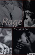 Rage ( Dom and sub story) by singoutloud21luv