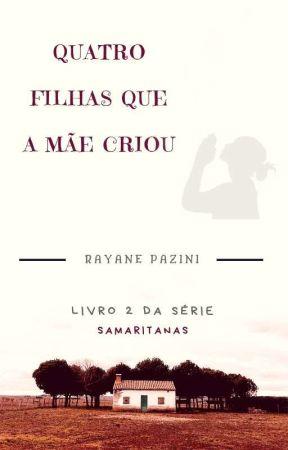 [POSTANDO] Quatro Filhas Que A Mãe Criou - Livro II da duologia: Água Da Vida by RayanePazini