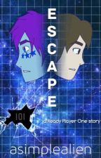 ESCAPE // Ready Player One by asimplealien