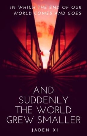 And Suddenly the World Grew Smaller by FangirlBookworm21