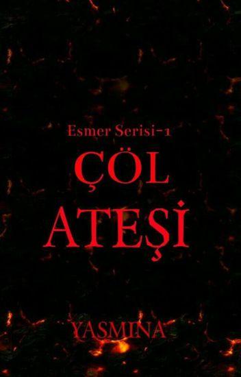 ESMER SERİSİ I- ÇÖL ATEŞİ
