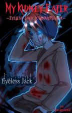 My Kidney Eater ~Eyeless Jack x Ghoul! Reader~ by An1m3L0v3r1987