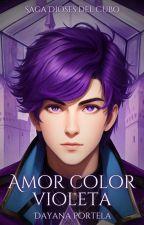 Amor color violeta - Saga Dioses del Cubo by DayanaPortela