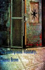 The Underground Visionary by Jinxrider
