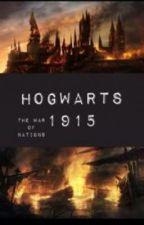 War of the Nations - Hogwarts 1915 by Grindylog