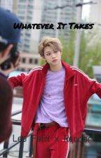 Whatever It Takes • Lee Felix X Reader • by abbylovesleetaeyong