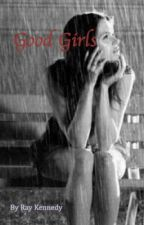 Good Girls by ray_rayy_