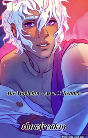 The Magician - Asra X Reader by showfreak19