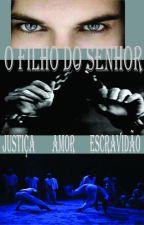 O FILHO DO SENHOR by maramaroca77