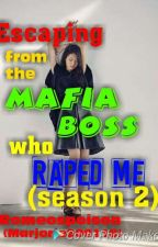 Escaping From the Mafia Boss Who Raped Me(Season2) by Marjorie200118