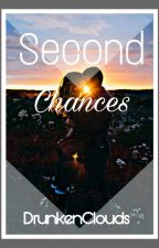 Second Chances by DrunkenClouds