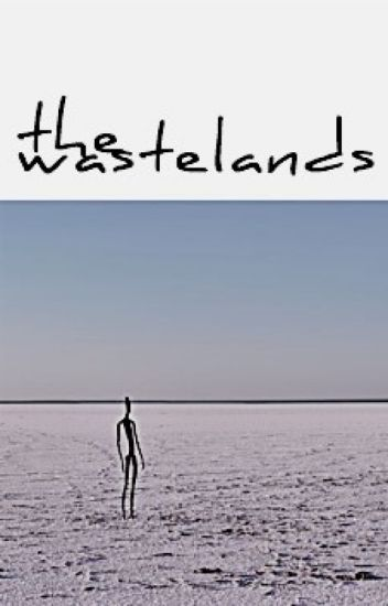Misc. Poetry: The Wastelands