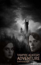 Vampire Academy Adventure❤️ by rukhsanalayla