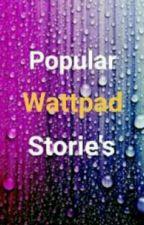 Popular Wattpad Storie's by BelaAbella_07