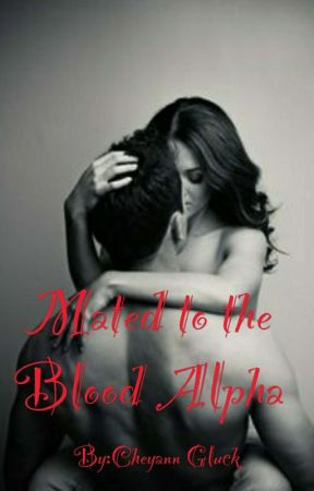 Mated to the Blood Alpha by CheyannGluck