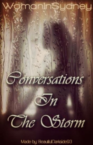 Conversations In the Storm