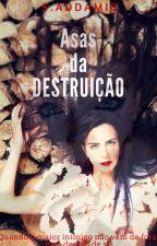 Asas da destruição. by Sheilaaddamis31