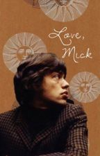 Love, Mick [Mick Jagger fanfic] by moonchild70s