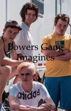 Bowers Gang Imagines by Shelby415