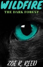 Wildfire~The Dark Forest (A Cat Story/Legend) by LuckyandTheDoctor