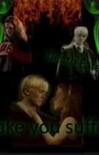 Make you suffer (Dramione) by JulieOhls