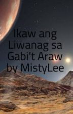 Ikaw ang Liwanag sa Gabi't Araw by MistyLee by mistylee03