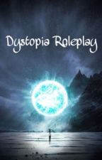 Dystopia Roleplay <~~PRIVATE~~>> by MischevousBookworm