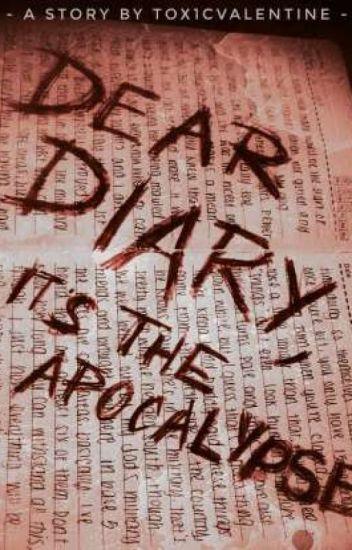 Dear Diary, It's The Apocalypse