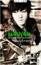 My Manyak Boyfriend (My Crazy Love Fanfic) - Complete by Ali_Lee