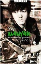 My Manyak Boyfriend (My Crazy Love Fanfic) - Complete by Ali_Lee