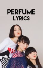 Perfume Lyrics by queenkyary