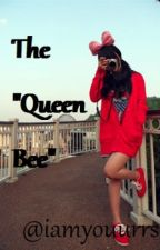 "The ""Queen Bee"" by iamyouurrss"