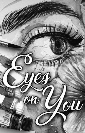 Eyes On You [Jinyoung Fanfic] by darkkkAJ