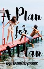 A PLAN FOR A PLAN (Under Revision) by agirlknownbynoone