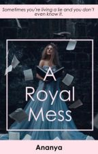 A Royal Mess by Brightstar_22