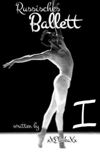 Russisches Ballett [BoyxBoy] #Wattys2017 #WPAuctor