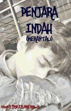 PENJARA INDAH (MERANTAU) - Unpublished Soon by AbangRemy