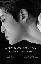Nothing Like Us by Gretadinda