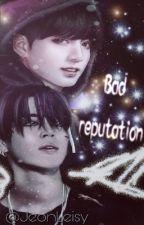 ▼Bad reputation▼{Kookmin} by JeonLeisy