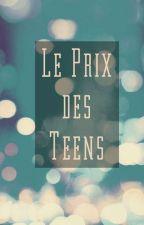 Le Prix des Teens [Inscriptions en pause] by The_Teenagers_