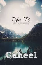 Tula 'to [Poem Compilation] by Caheel