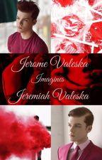 JEROME VALESKA    JEREMIAH VALESKA    IMAGINES by CocoSmolBean
